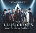 THE ILLUSIONISTS – WITNESS THE IMPOSSIBLE, in Italia!