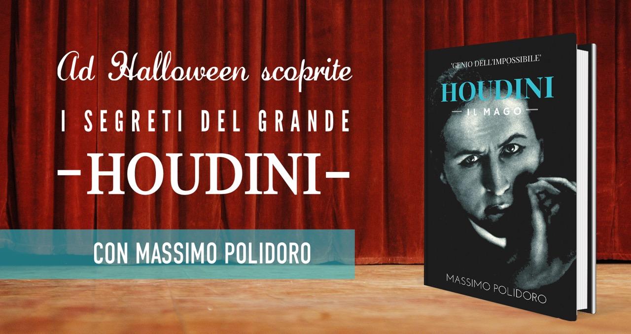 houdini polidoro  Houdini: un libro omaggio di Massimo Polidoro e uno speciale in ...